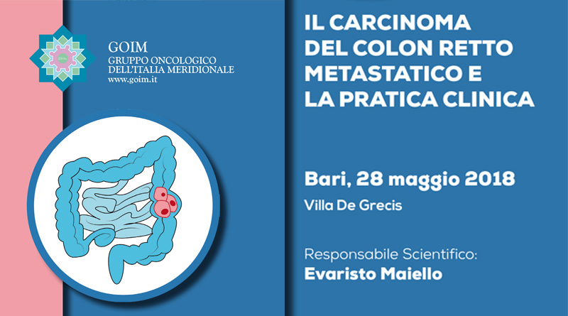 Metastatic Rectal Colon Carcinoma and Clinical Practice – Bari, 28 May 2018